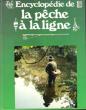 Encyclopédie de La Pêche à La Ligne : Dans Rivières , Torrents , Lacs et Étangs . Techniques et Tours De Mains , Connaissances Des Espèces . JULIEN ...