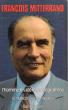 François Mitterrand , L'homme , Les Idées , Le Programme . MANCERON Claude  , Bernard PINGAUD