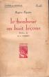 Le Bonheur En Huit Leçons . FIGUIERE Eugène