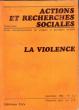 Actions et Recherches Sociales . Septembre 1981 . ( Nouvelle Série ) N° 2/3 : La Violence . Collectif