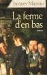 La Ferme D'en Bas . MAZEAU Jacques
