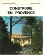 Construire En Provence . GASSEND Jean-Marie  , Georges HIRTZ