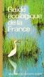 Guide Écologique de La France . Collectif