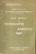 Traité Pratique Des Applications Agricoles Du Microscope I : Guide Pratique pour Les Travaux De Microscopie Agricole . DAUFRESNE Alexandre