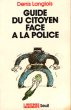 Guide Du Citoyen Face à La Police . LANGLOIS Denis