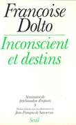 Inconscient et Destins : Séminaire De Psychanalyse D'enfants . DOLTO Françoise
