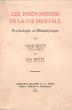 Les Phénomènes De La Vie Mentale : Psychologie et Métaphysique . BOUTS Camille et Paul