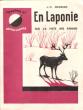 En Laponie : à La Poursuite Des Rennes . BERRIER J.-C