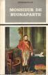 Monsieur De Buonaparte . ROUX Georges