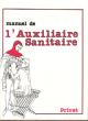 Manuel de L'auxiliaire Sanitaire . VERDIER Pierre, Sous La Dir.