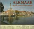 Alkmaar , Gevels Van De Binnenstad . BLOOTHOOFT Théo , FASEL  Drs , WORTEL