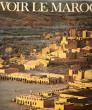 Voir Le Maroc. GOUGAUD Henri  , GOUVION Colette