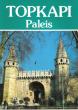 Topkapi Paleis : Uitvoerige Rondleiding . Plattegronden Voor Het Paleis , De Harem En De Buitentuinen Van Het Paleis . CAN Tuhan