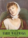 Marie Walewska , Le Grand Amour De Napoléon . AUBRY Octave