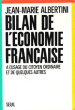 Bilan De L'économie Française , à L'usage Du Citoyen Ordinaire et De Quelques Autres . ALBERTINI Jean-Marie
