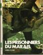 Les Prisonniers Du Marais ( Weakfoot ) . CLINE Linda