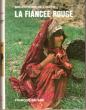 La Fiancée Rouge . BALSAN François