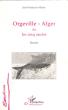 Orgeville - Alger Ou Les Cinq Oncles . MORIN Jean-François