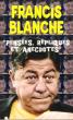 Pensées , Répliques et Anecdotes Choisies Par Jean-Marie Blanche . BLANCHE Francis , CABU