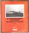 Du Point D'interrogation Au Concorde : 16 Diapositives De L'appareil sur la Ligne Aérienne Paris- New York . GENDRE, Cl