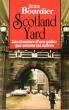 Scotland Yard : Les Dossiers D'une Police Pas Comme Les Autres . BOURDIER Jean