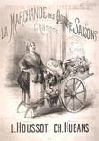 La Marchande Des Quatre Saisons Chanson Chantée Par Mme Guyon Au Théâtre Des Variétés Pour Piano et Voix. HUBANS Ch  , L. HOUSSOT
