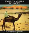 Emirats Arabes Du Golfe : L'aventure Du Pétrole . JARGY Simon Professeur