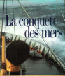La Conquête Des Mers . MALHERBE Gaston