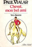 Cheval , Mon Bel Ami. VIALAR Paul