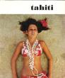 Tahiti et Ses Îles . Collectif