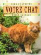 Bien Connaitre Votre Chat , Soins Élevage . KERR Morag , FALCONE Suzanne adapt.
