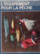 L'équipement pour La Pêche . PEROSINO Sergio
