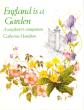 England is a Garden  : a Wayfarer's Companion . HAMILTON Catherine