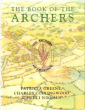 The Book of the Archers : of Ambridge . GREENE Patricia , COLLINGWOOD Charles , NIKLAUS Hedli