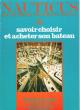 Nauticus . Encyclopédie Pratique Du Bateau /9 : Savoir Choisir et Acheter Son Bateau . BORG Gérard sous La dir.