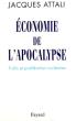 Economie De L'apocalypse : Trafic et Prolifération Nucléaires . ATTALI Jacques