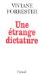 Une Étrange Dictature . FORRESTER Viviane