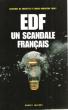 EDF Un Scandale Français . CHARETTE Laurence De , TABET Marie-Christine