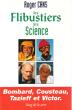Les Flibustiers De La Science : Bombard , Cousteau , Tazieff et Victor . CANS Roger