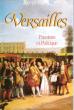 Versailles : Passions et Politiques ( Passions and Politics . a Biography of Versailles ). BARRY Joseph