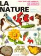 La Nature : Tout sur Les Animaux , Les Végétaux , Les Minéraux . DOBRORUKA Ludek , PODHAJSKA Zdenka , BAUER Jaroslav