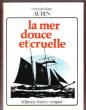 La Mer Douce et Cruelle . AUBIN , Commandant Georges