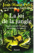 La Loi de La Jungle : L'agressivité chez Les Plantes , Les Animaux , Les Humains . PELT Jean-Marie , Avec La Collaboration De Franck Steffan