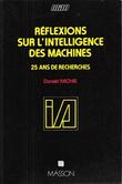 Réflexions sur L'intelligence Des Machines : 25 Ans De Recherches ( On Machine Intelligence ) . MICHIE Donald