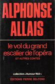 Le Vol Du Grand Escalier de L'opéra et Autres Contes . ALLAIS Alphonse