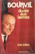 Bourvil Du Rire Aux Larmes . BERRUER Pierre