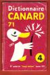 "Dictionnaire Canard 71 n° Spécial Du "" Canard enchaîné "" . Janvier 1971. Collectif"
