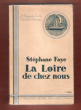 La Loire De Chez Nous  . FAYE Stéphane