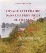 Voyage Littéraire dans Les Provinces De France . CHAZELLE Jacques