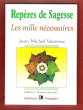 Repères de Sagesse : Les Mille Nécessaires . VARENNE Jean-Michel